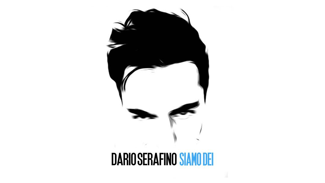 Dario Serafino - Siamo Dei